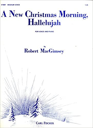 Christmas Hallelujah Sheet Music.A New Christmas Morning Hallelujah For Voice And Piano