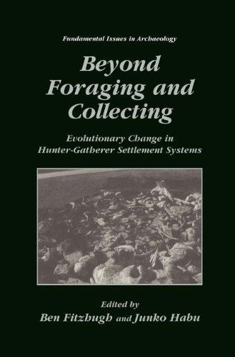 Beyond Foraging and Collecting: Evolutionary Change in Hunter-Gatherer Settlement Systems (Fundamental Issues in Archaeo