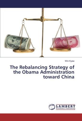Download The Rebalancing Strategy of the Obama Administration toward China PDF