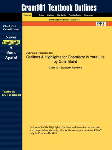 Outlines & Highlights for Chemistry in Your Life by Colin Baird