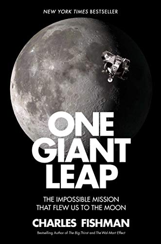 One Giant Leap: The Impossible Mission That Flew Us to the Moon (Effects Of The Cold War On America)