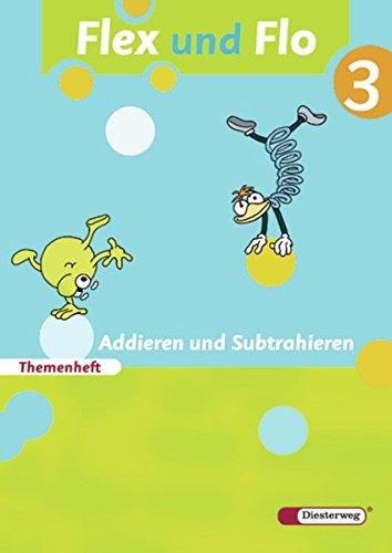 Flex und Flo - Ausgabe 2007: Themenheft Addieren und Subtrahieren 3: Für die Ausleihe