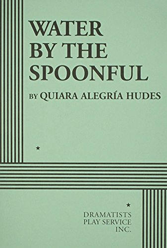 Water by the Spoonful (Acting Edition for Theater Productions)