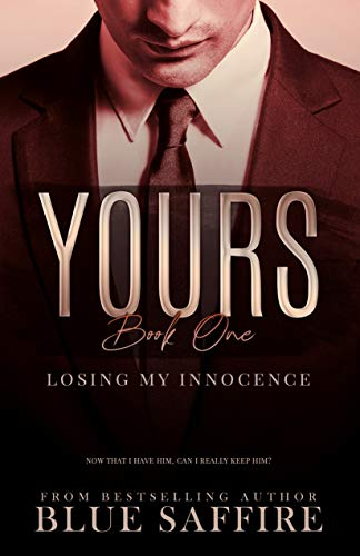 - Yours Book 1: Losing My Innocence (Yours Trilogy)