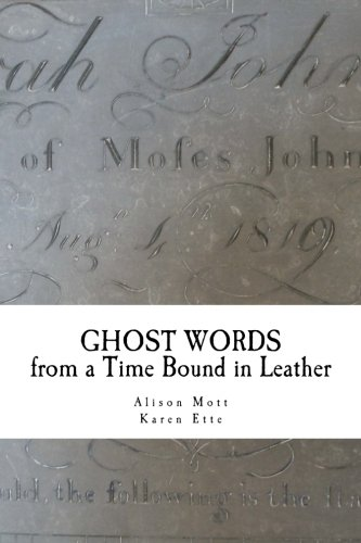 (Ghost Words from a Time Bound in Leather: Poetry created at the Old Rectory Museum, Loughborough)