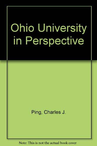 Ohio University in Perspective: The Annual Convocation Address of President Charles J. Ping, 1975-1984