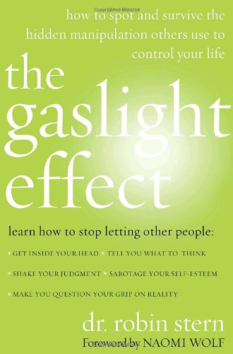 The Gaslight Effect: How to Spot and Survive the Hidden Manipulation Others Use to Control Your Life by Harmony