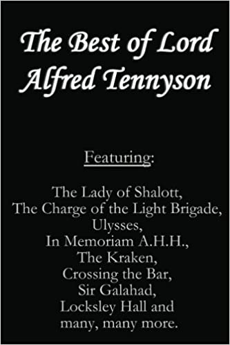 The Best Of Lord Alfred Tennyson Featuring Lady Of Shalott