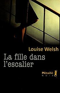 La fille dans l'escalier, Welsh, Louise