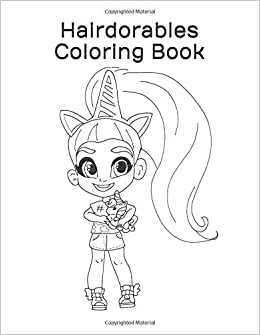 Hairdorables Coloring Book 50 Hairdorables Coloring Pages For Girls