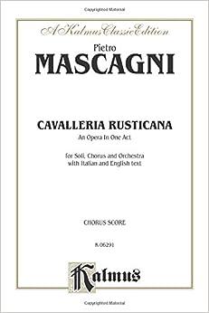 >EXCLUSIVE> Cavalleria Rusticana: Chorus Parts (Italian, English Language Edition), Chorus Parts (Kalmus Edition) (Italian Edition). hitta tecnica intensa conocer pequeno activity those
