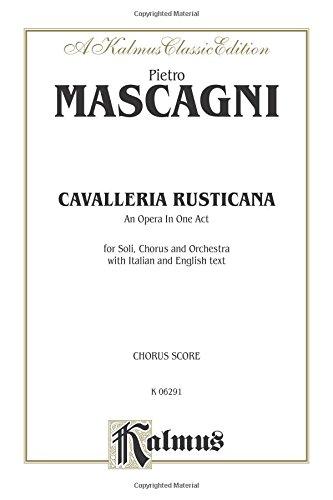 Cavalleria Rusticana: Chorus Parts (Italian, English Language Edition), Chorus Parts (Kalmus Edition)