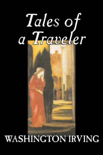 Tales of a Traveler by Washington Irving, Fiction, Classics, Literary, Romance, Time Travel by Aegypan