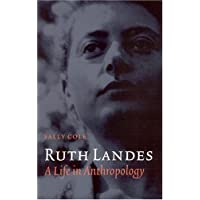 Ruth Landes: A Life in Anthropology