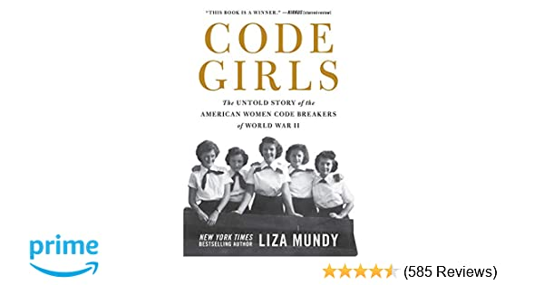 Code Girls: The Untold Story of the American Women Code