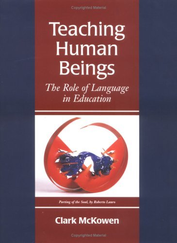 Teaching Human Beings: The Role of Language in Education by McKowen Clark (1998-07-15) Hardcover