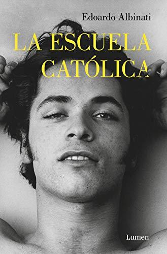 La escuela católica por Edoardo Albinati