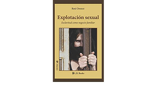 Amazon.com: Explotación sexual: Esclavitud como negocio familiar (Conjuras nº 31) (Spanish Edition) eBook: Rosi Orozco: Kindle Store