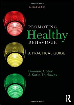 Book Promoting Healthy Behaviour: A Practical Guide by Dominic Upton (2014-04-11)