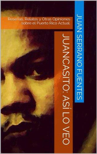 Descargar Libro Juancasito: AsÍ Lo Veo Juan  Serrano Fuentes