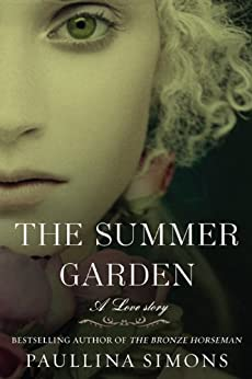 The Summer Garden: A Novel (The Bronze Horseman Trilogy Book 3) by [Simons, Paullina]