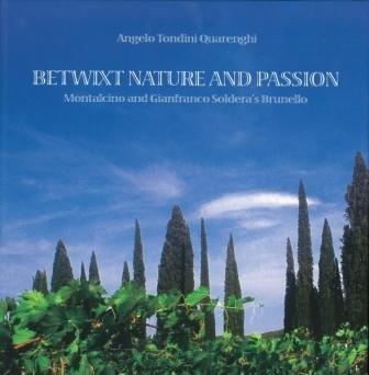 Brunello Di Montalcino - Betwixt Nature and Passion - Montalcino and Gianfranco Soldera's Brunello