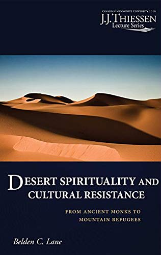 Desert Spirituality and Cultural Resistance: From Ancient Monks to Mountain Refugees (J.J. Thiessen - Refuge Desert
