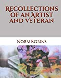 Recollections of an Artist and Veteran
