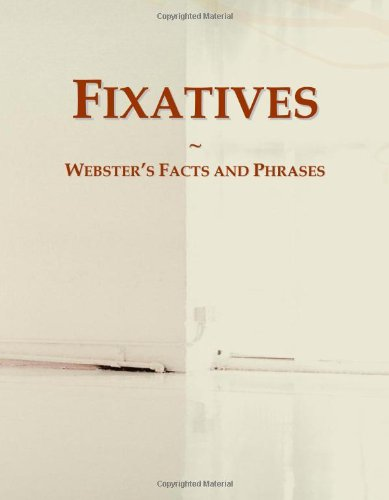 fixatives-websters-facts-and-phrases
