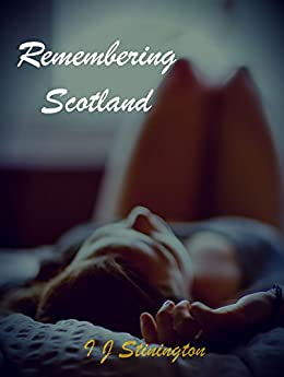 Remembering Scotland by [Stinington, I J]