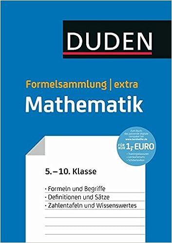 Duden Formelsammlung extra - Mathematik: Formeln und Begriffe ...