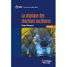 La Physique des Réacteurs Nucléaires 3e Éd.