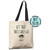 Funny Tote Bag ~ Let That Shiitake Go Reusable Canvas Bag ~ Mushroom Pun