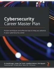 Cybersecurity Career Master Plan: Proven techniques and effective tips to help you advance in your cybersecurity career