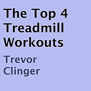 The Top 4 Treadmill Workouts Audiobook