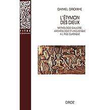 L'Etymon des dieux :  Mythologie gauloise, archéologie et linguistique à l'âge classique (Titre courant t. 21) (French Edition)