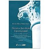 Decisão E Jurisdição Constitucional - 2ª Ed. - 2021