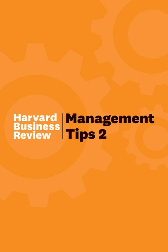 Management Tips 2: From Harvard Business Review