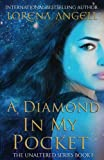 A Diamond in My Pocket (The Unaltered) (Volume 1) by  Lorena Angell in stock, buy online here