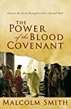 The Power of the Blood Covenant: Uncover the Secret