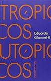 capa de Trópicos Utópicos. Uma Perspectiva Brasileira da Crise Civilizatória