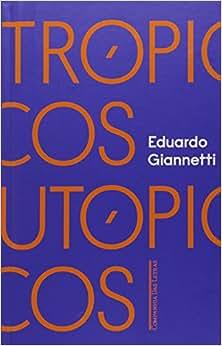 Trópicos Utópicos. Uma Perspectiva Brasileira da Crise