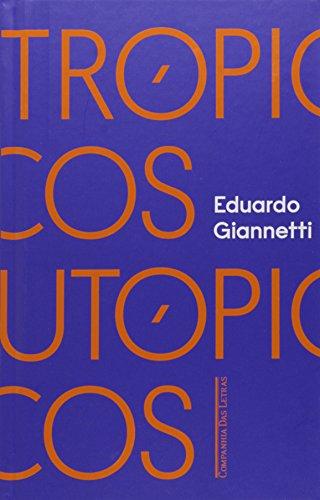 Trópicos Utópicos. Uma Perspectiva Brasileira da Crise Civilizatória