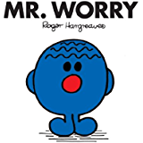 Mr. Worry (Mr. Men and Little Miss Book 32)