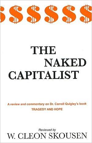 The Naked Capitalist: W. Cleon Skousen: Amazon.com: Books