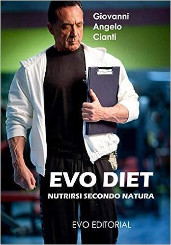 Libri di giovanni cianti _ evo diet nutrirsi secondo natura (italiano) copertina flessibile 979-8693559066
