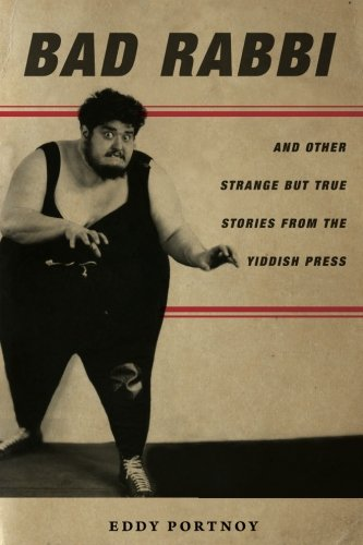 Bad Rabbi: And Other Strange but True Stories from the Yiddish Press (Stanford Studies in Jewish History and Culture) cover