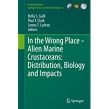 In the Wrong Place - Alien Marine Crustaceans: Distribution, Biology and Impacts