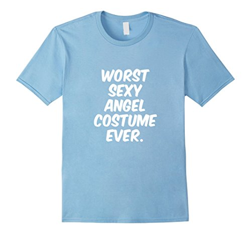 [Mens Worst Sexy Angel Costume Ever T-Shirt Funny Halloween Shirt 2XL Baby Blue] (Worst Ever Halloween Costumes)