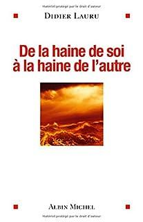 De la haine de soi à la haine de l'autre, Lauru, Didier
